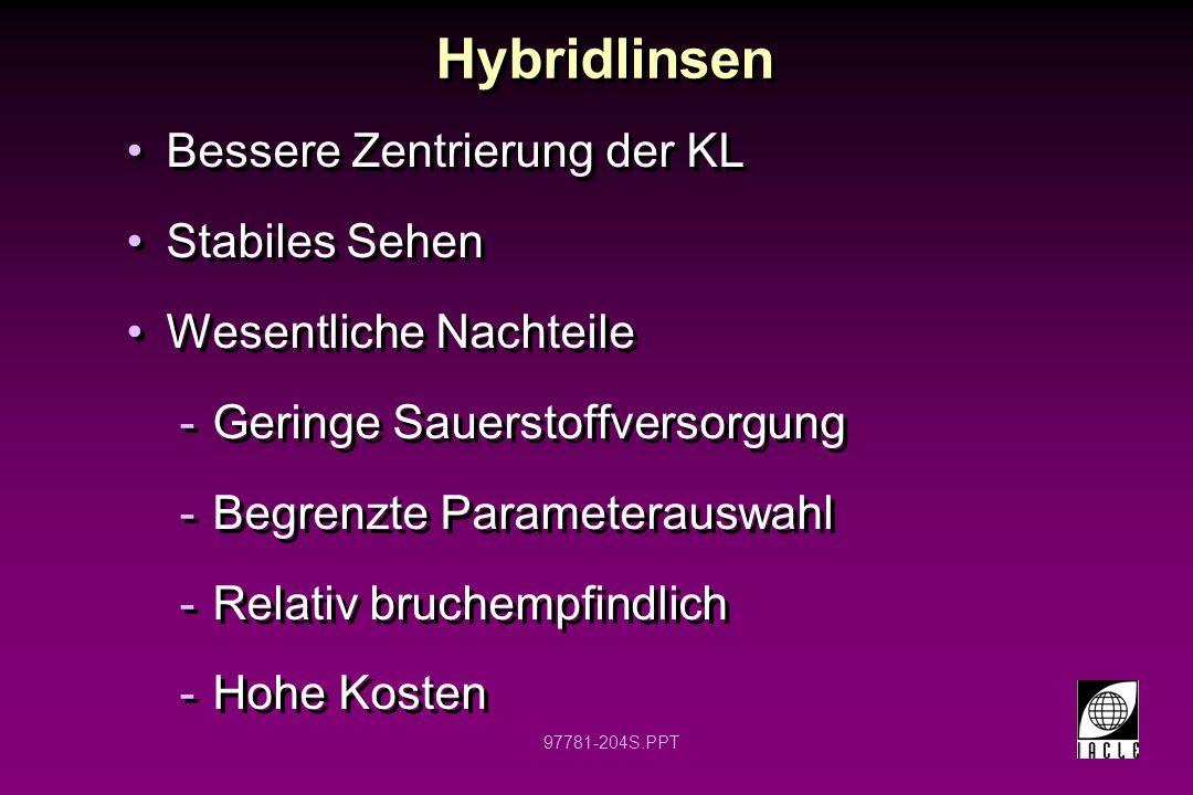 Hybridlinsen Bessere Zentrierung der KL Stabiles Sehen