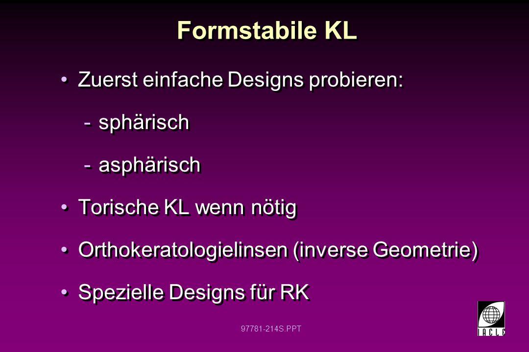 Formstabile KL Zuerst einfache Designs probieren: sphärisch asphärisch