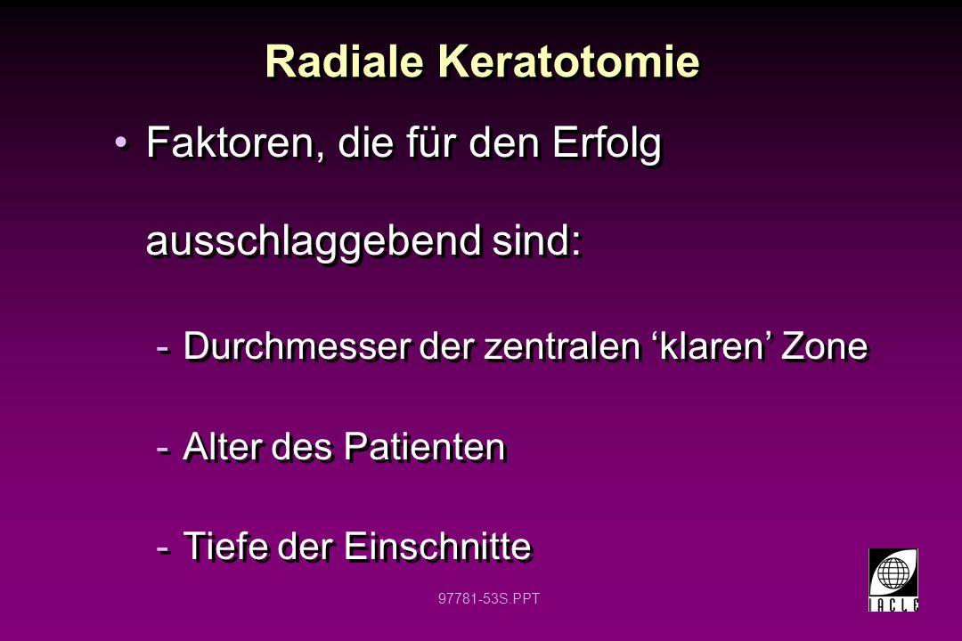 Radiale Keratotomie Faktoren, die für den Erfolg ausschlaggebend sind: