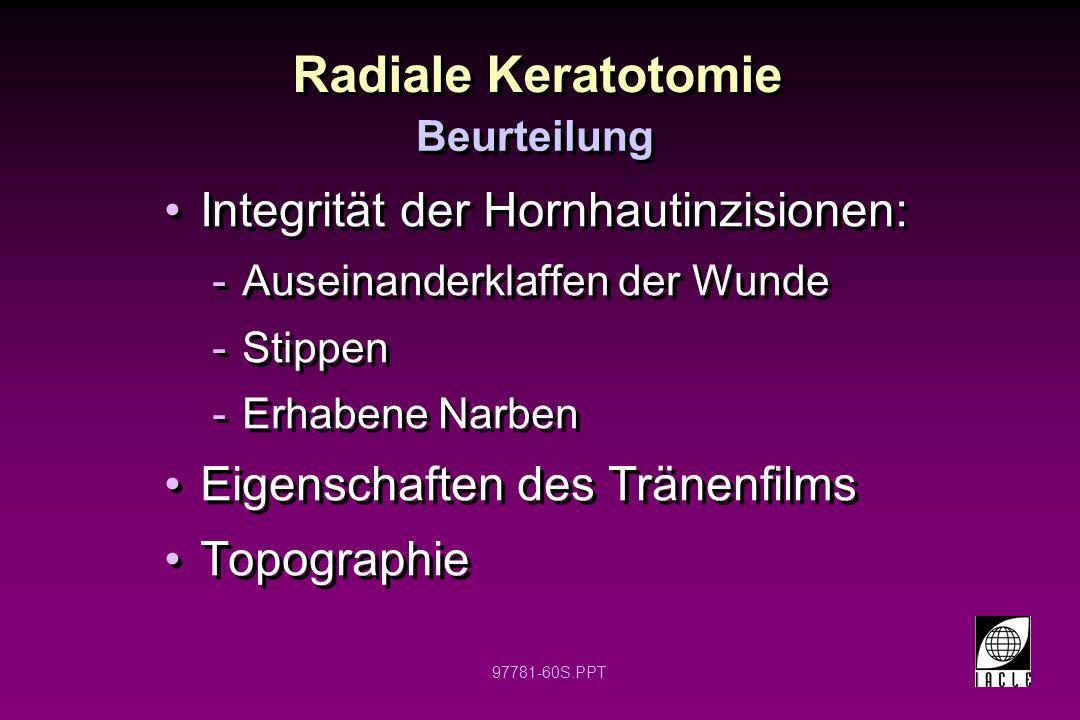 Radiale Keratotomie Integrität der Hornhautinzisionen: