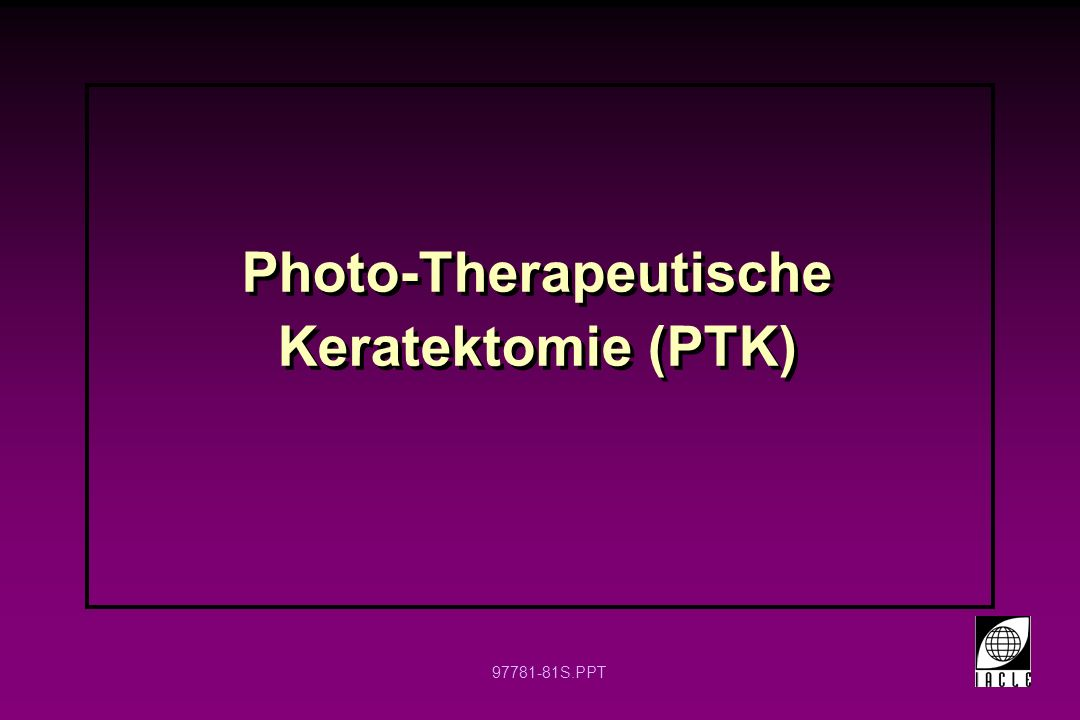 Photo-Therapeutische Keratektomie (PTK)