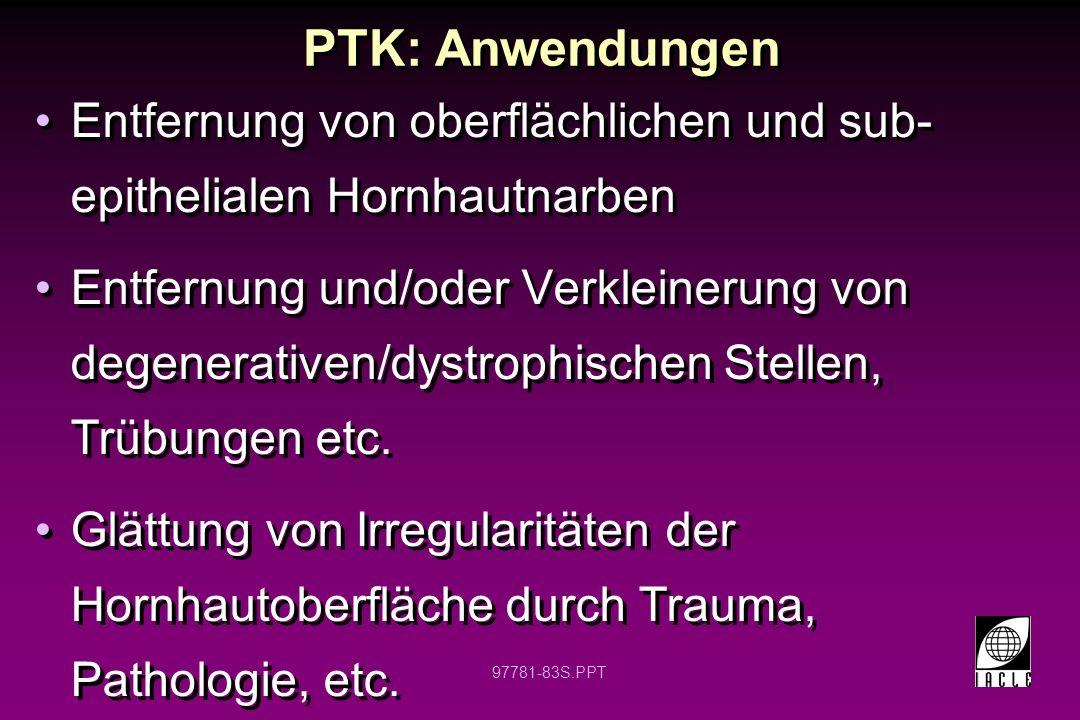 PTK: Anwendungen Entfernung von oberflächlichen und sub-epithelialen Hornhautnarben.