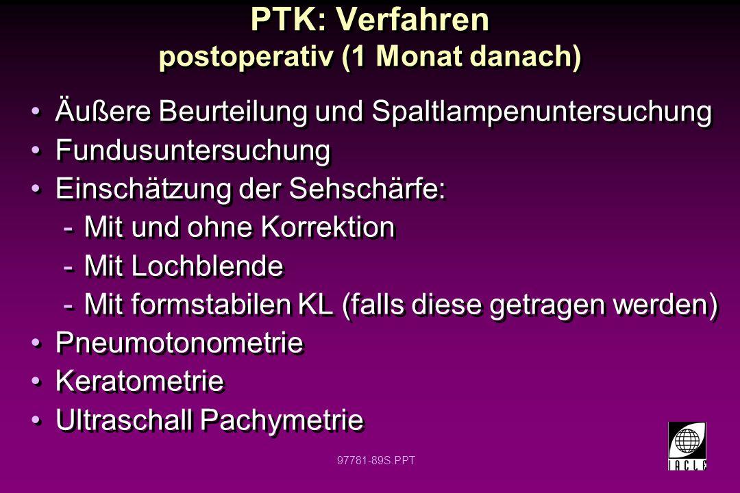 PTK: Verfahren postoperativ (1 Monat danach)