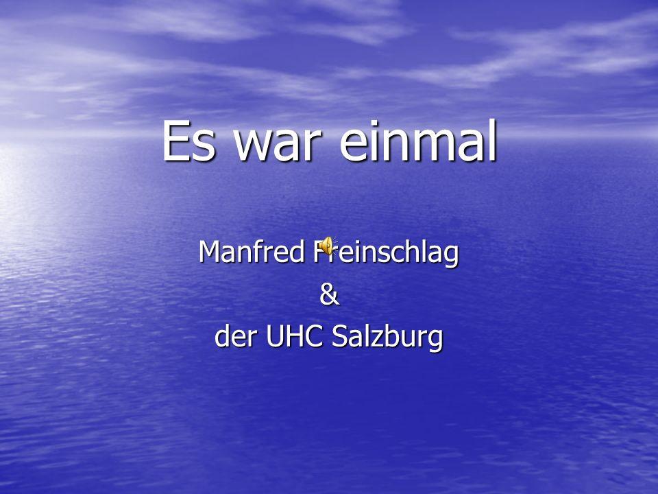 Manfred Freinschlag & der UHC Salzburg