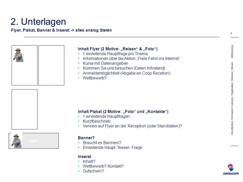 "2. Unterlagen Flyer, Plakat, Banner & Inserat -> alles analog Stelen. dd/mm/yyyy. Inhalt Flyer (2 Motive: ""Reisen & ""Foto )"