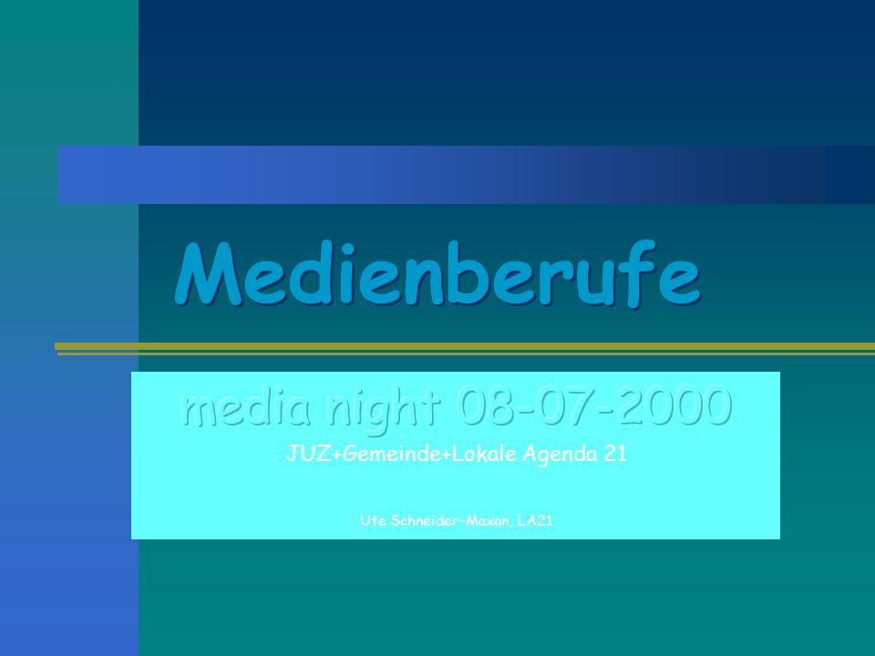 Medienberufe media night JUZ+Gemeinde+Lokale Agenda 21