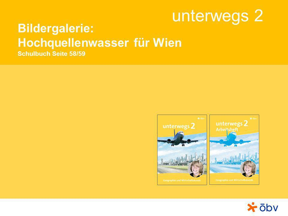 Bildergalerie: Hochquellenwasser für Wien Schulbuch Seite 58/59