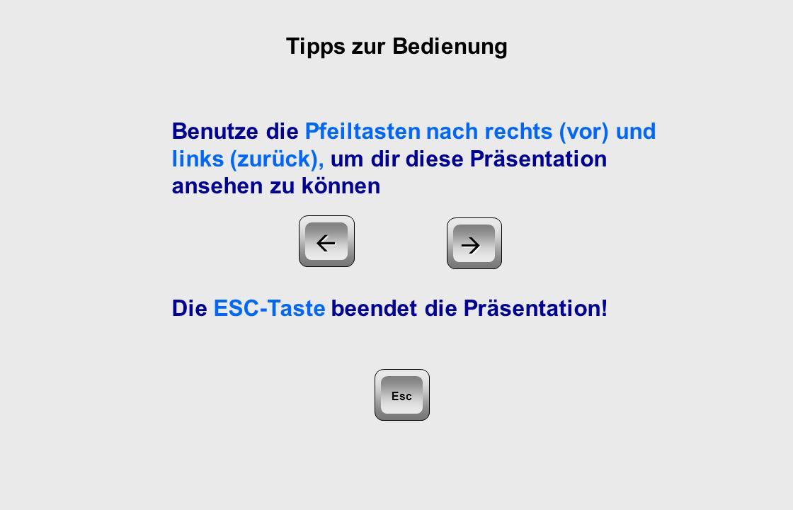 Die ESC-Taste beendet die Präsentation!  