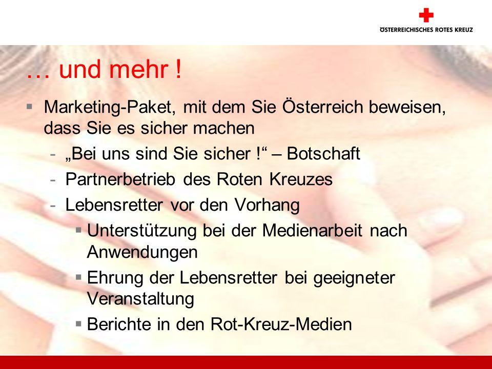 """… und mehr ! Marketing-Paket, mit dem Sie Österreich beweisen, dass Sie es sicher machen. """"Bei uns sind Sie sicher ! – Botschaft."""