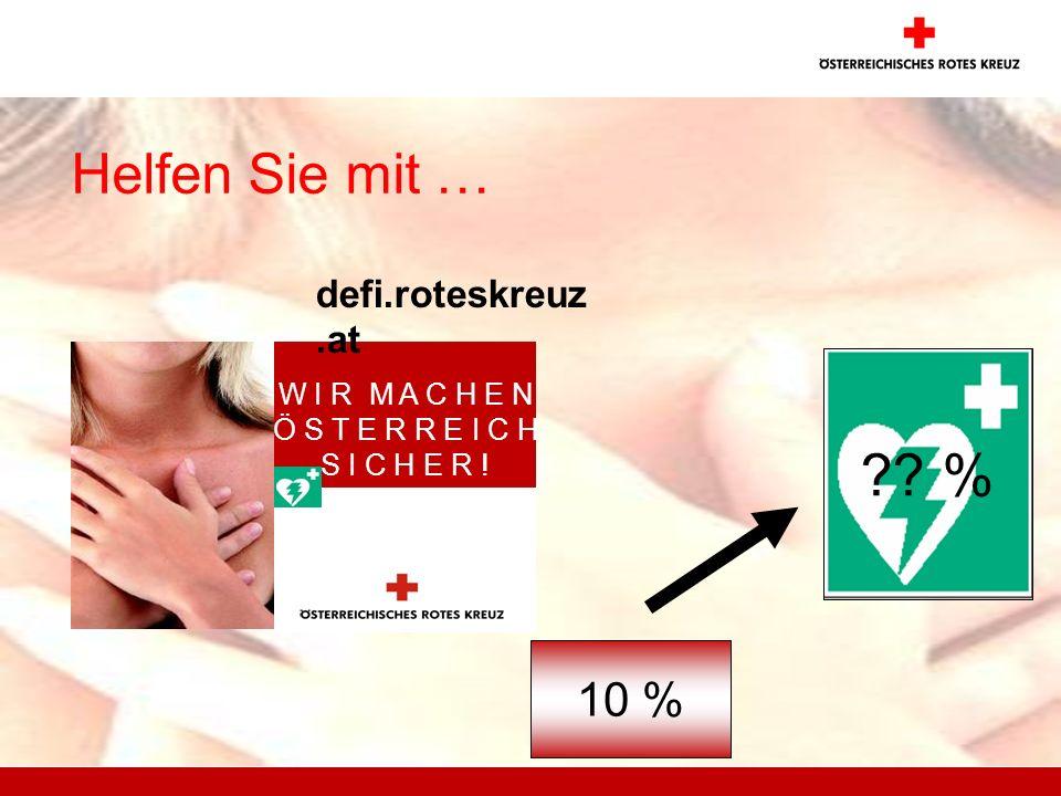 % Helfen Sie mit … 10 % defi.roteskreuz.at W I R M A C H E N