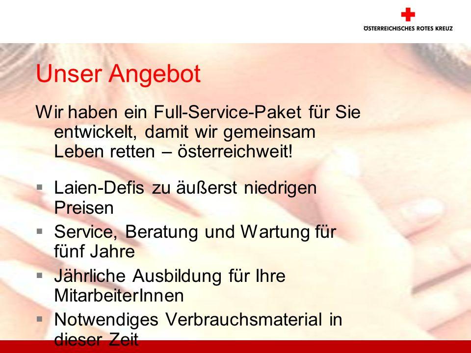 Unser Angebot Wir haben ein Full-Service-Paket für Sie entwickelt, damit wir gemeinsam Leben retten – österreichweit!