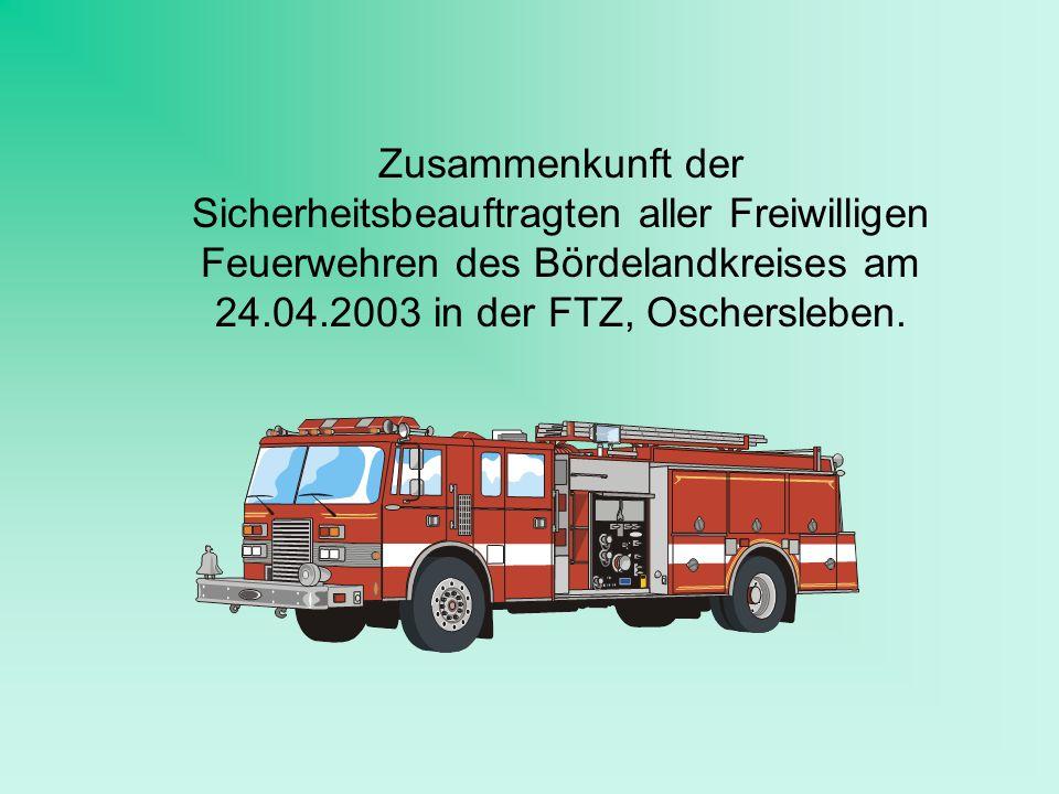 Zusammenkunft der Sicherheitsbeauftragten aller Freiwilligen Feuerwehren des Bördelandkreises am 24.04.2003 in der FTZ, Oschersleben.