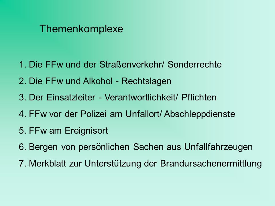 Themenkomplexe 1. Die FFw und der Straßenverkehr/ Sonderrechte
