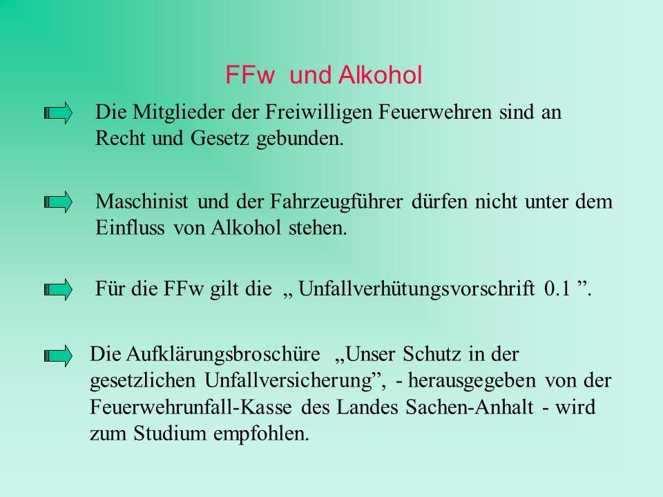 FFw und Alkohol Die Mitglieder der Freiwilligen Feuerwehren sind an Recht und Gesetz gebunden.