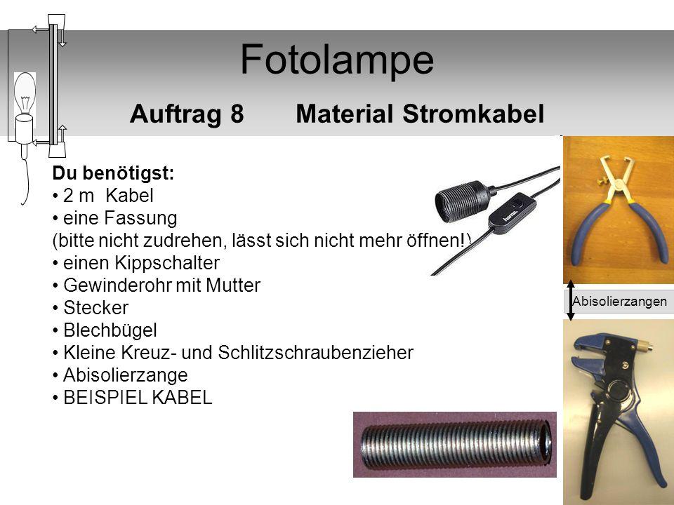 Fotolampe Auftrag 8 Material Stromkabel