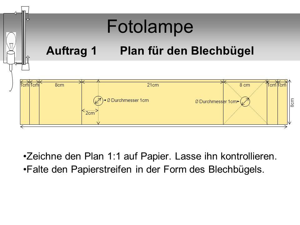 Fotolampe Auftrag 1 Plan für den Blechbügel