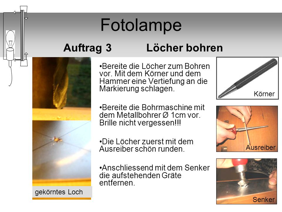 Fotolampe Auftrag 3 Löcher bohren