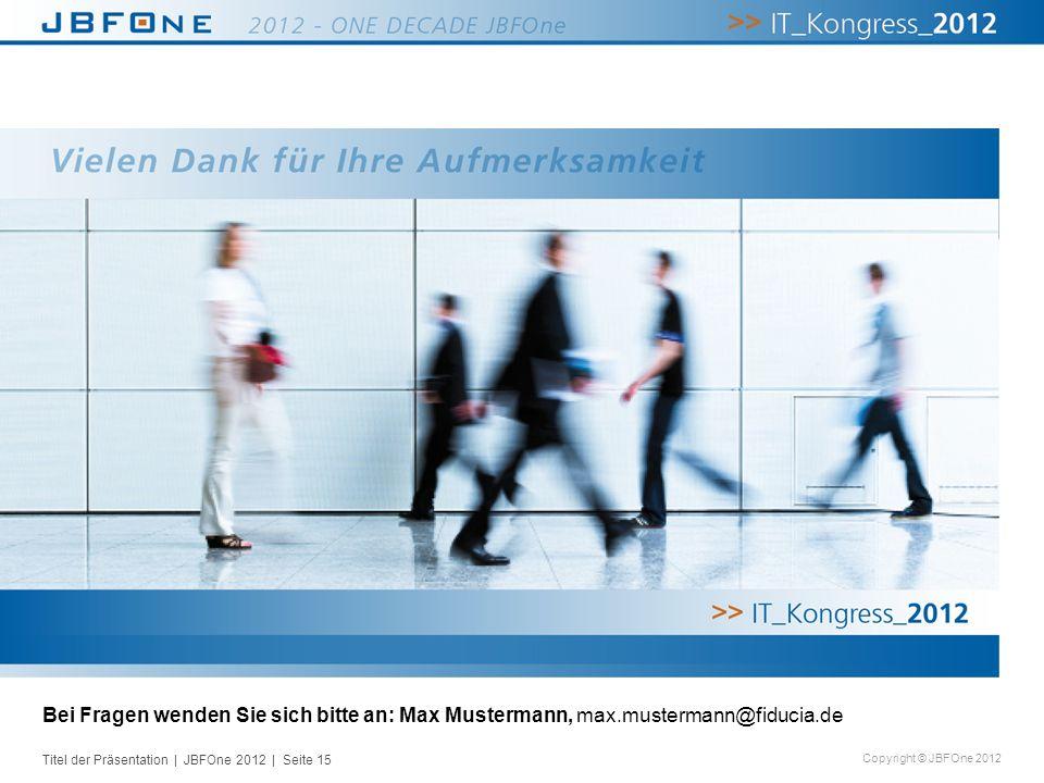 Bei Fragen wenden Sie sich bitte an: Max Mustermann, max