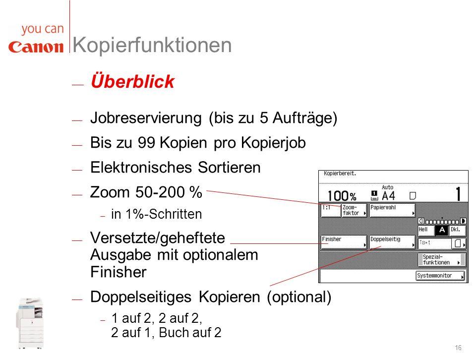 Kopierfunktionen Überblick Jobreservierung (bis zu 5 Aufträge)
