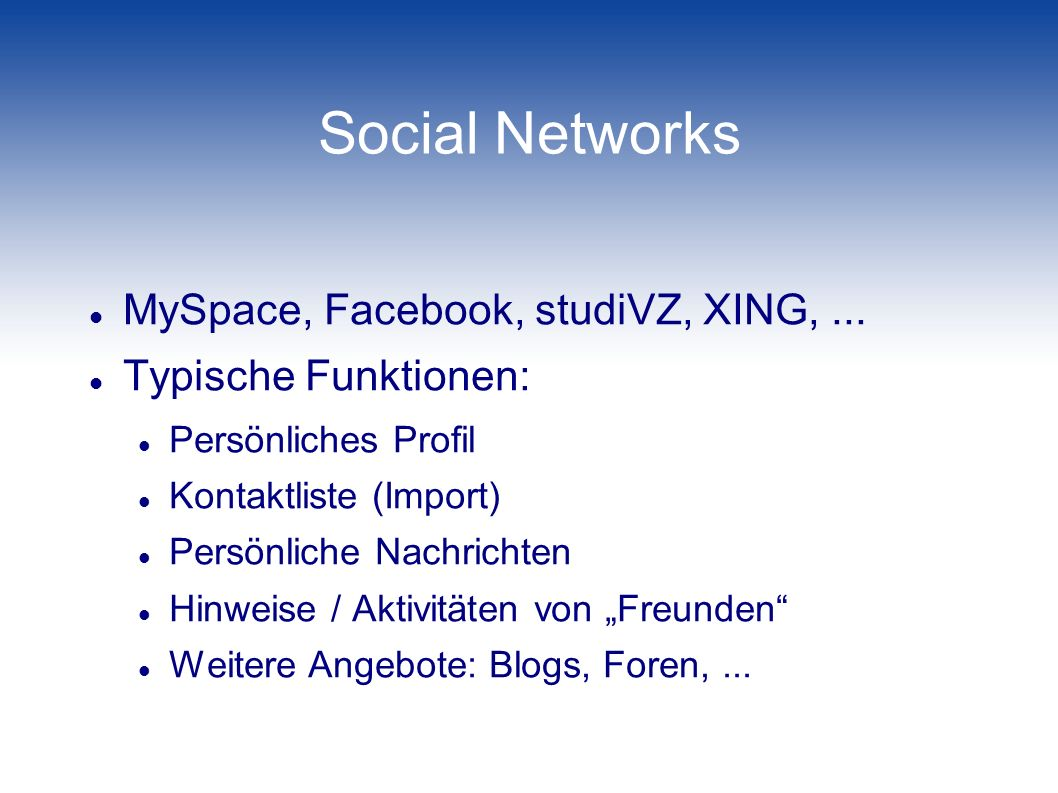 Social Networks MySpace, Facebook, studiVZ, XING, ...