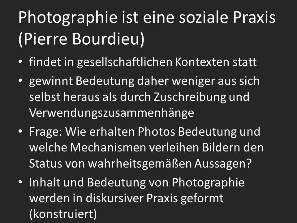 Photographie ist eine soziale Praxis (Pierre Bourdieu)