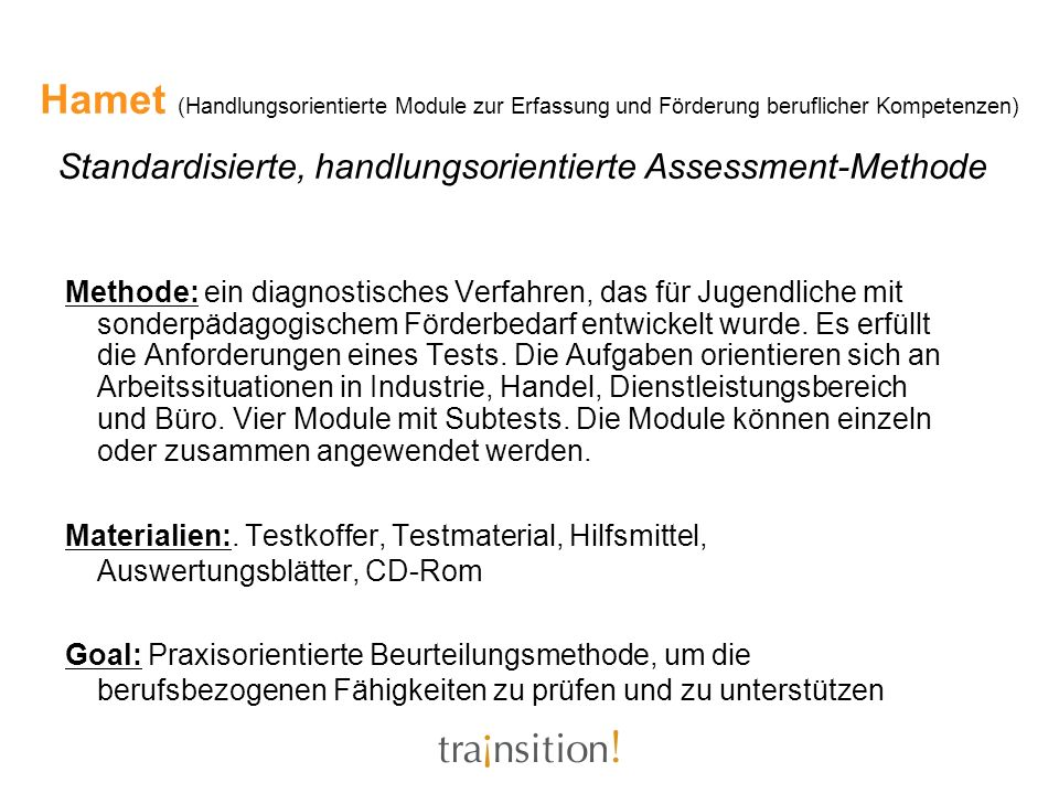 Hamet (Handlungsorientierte Module zur Erfassung und Förderung beruflicher Kompetenzen) Standardisierte, handlungsorientierte Assessment-Methode
