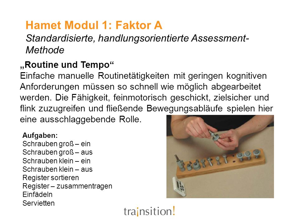 Hamet Modul 1: Faktor A Standardisierte, handlungsorientierte Assessment-Methode