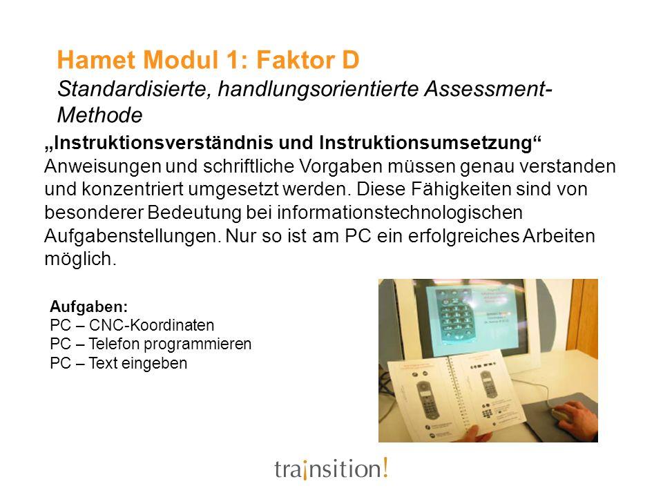 Hamet Modul 1: Faktor D Standardisierte, handlungsorientierte Assessment-Methode