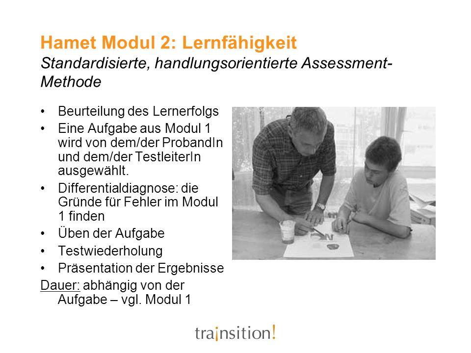 Hamet Modul 2: Lernfähigkeit Standardisierte, handlungsorientierte Assessment-Methode
