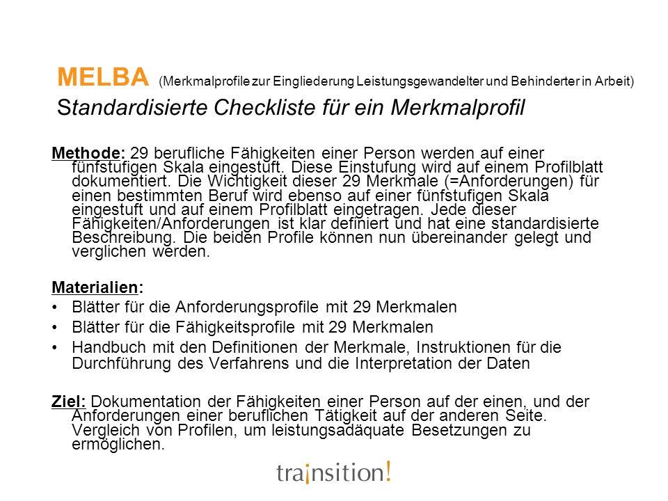 MELBA (Merkmalprofile zur Eingliederung Leistungsgewandelter und Behinderter in Arbeit) Standardisierte Checkliste für ein Merkmalprofil