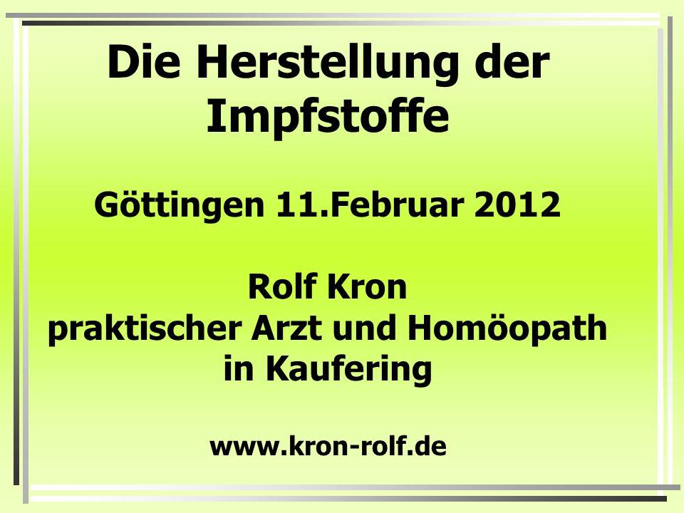 Die Herstellung der Impfstoffe Göttingen 11
