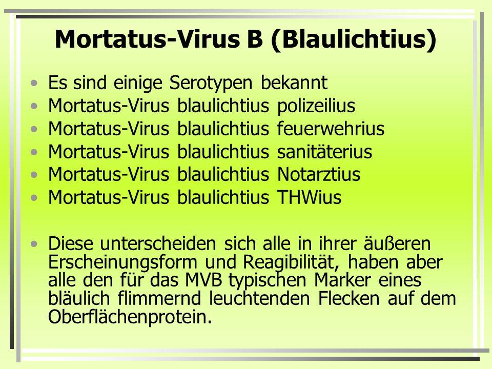 Mortatus-Virus B (Blaulichtius)