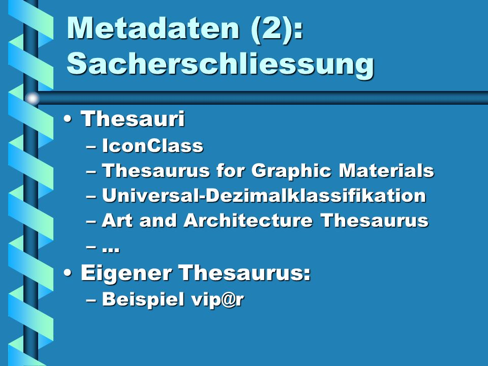 Metadaten (2): Sacherschliessung