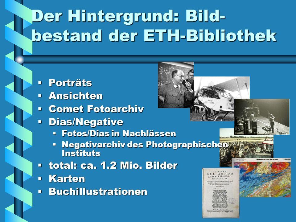 Der Hintergrund: Bild-bestand der ETH-Bibliothek