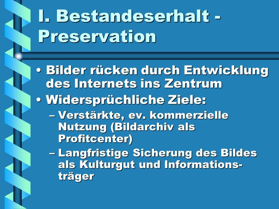 I. Bestandeserhalt - Preservation