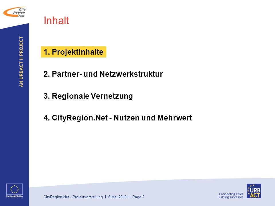 Inhalt 1. Projektinhalte 2. Partner- und Netzwerkstruktur