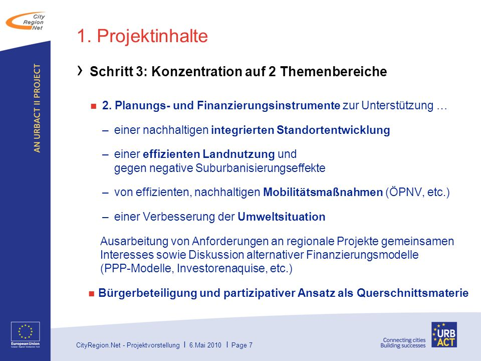 1. Projektinhalte Schritt 3: Konzentration auf 2 Themenbereiche