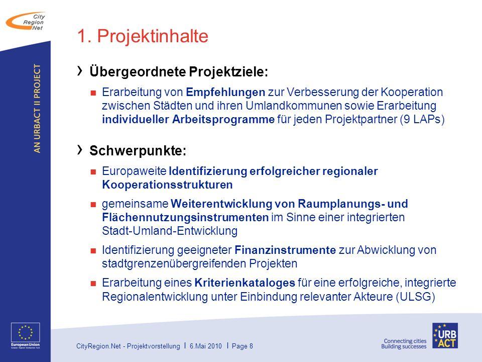 1. Projektinhalte Übergeordnete Projektziele: Schwerpunkte: