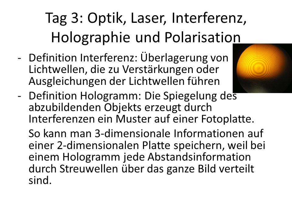 Tag 3: Optik, Laser, Interferenz, Holographie und Polarisation