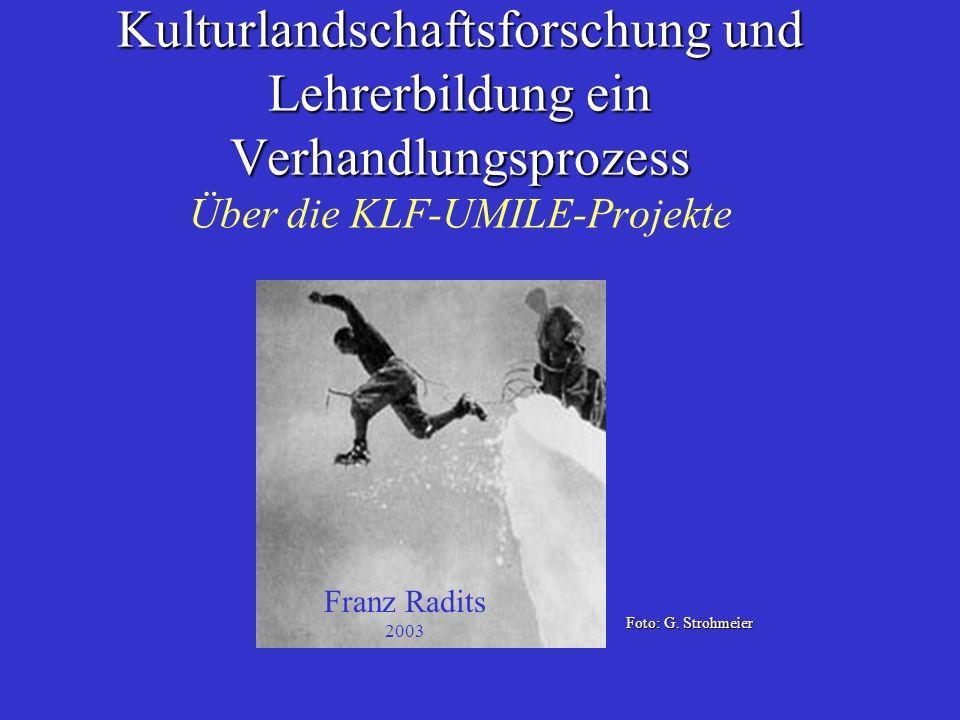 Kulturlandschaftsforschung und Lehrerbildung ein Verhandlungsprozess Über die KLF-UMILE-Projekte