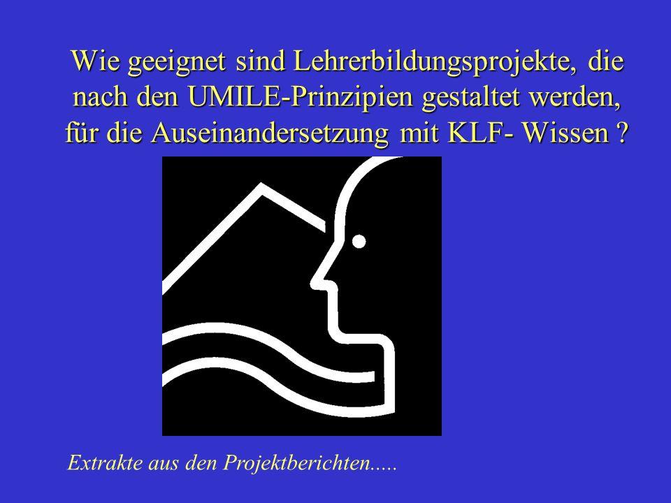 Wie geeignet sind Lehrerbildungsprojekte, die nach den UMILE-Prinzipien gestaltet werden, für die Auseinandersetzung mit KLF- Wissen