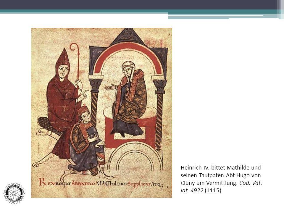 Heinrich IV. bittet Mathilde und seinen Taufpaten Abt Hugo von Cluny um Vermittlung.