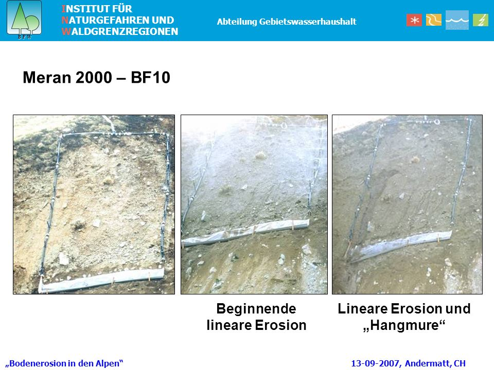 """Beginnende lineare Erosion Lineare Erosion und """"Hangmure"""
