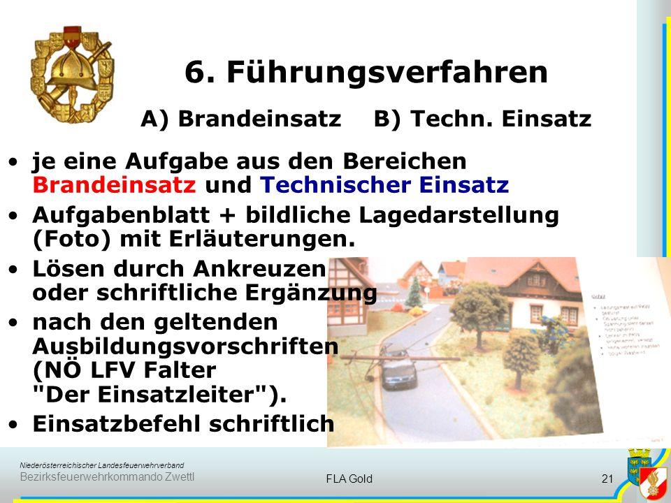 6. Führungsverfahren A) Brandeinsatz B) Techn. Einsatz