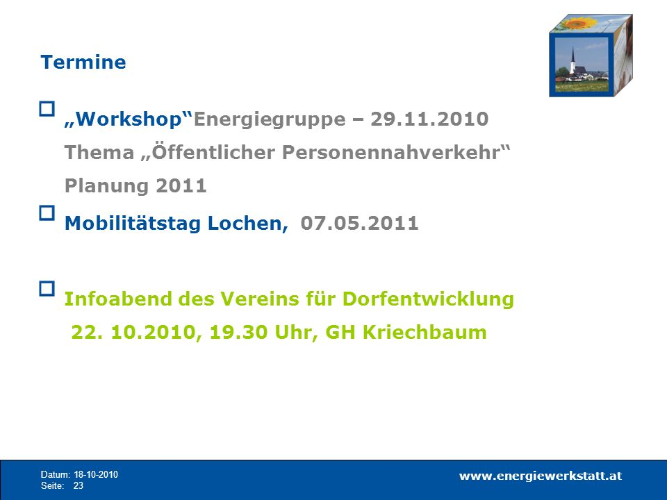 """Termine """"Workshop Energiegruppe – 29.11.2010 Thema """"Öffentlicher Personennahverkehr Planung 2011. Mobilitätstag Lochen, 07.05.2011."""