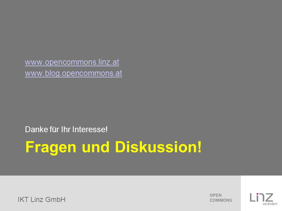 Fragen und Diskussion! www.opencommons.linz.at www.blog.opencommons.at