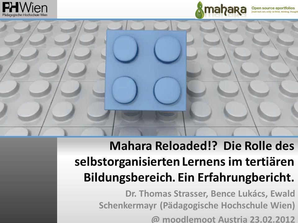 Mahara Reloaded! Die Rolle des selbstorganisierten Lernens im tertiären Bildungsbereich. Ein Erfahrungbericht.