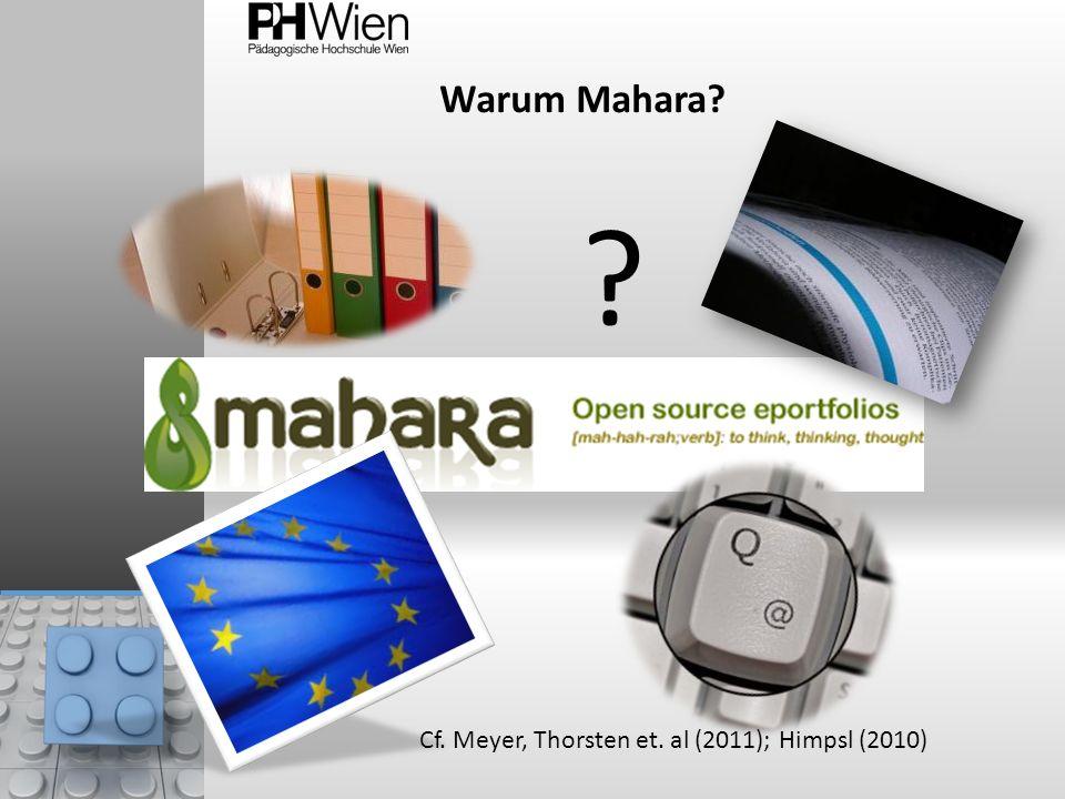 Warum Mahara Cf. Meyer, Thorsten et. al (2011); Himpsl (2010)