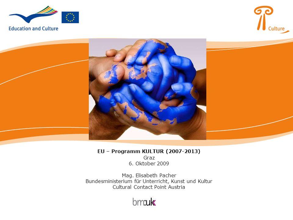EU – Programm KULTUR (2007-2013) Graz 6. Oktober 2009 Mag
