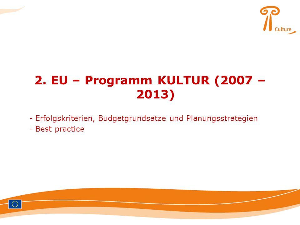 2. EU – Programm KULTUR (2007 – 2013)